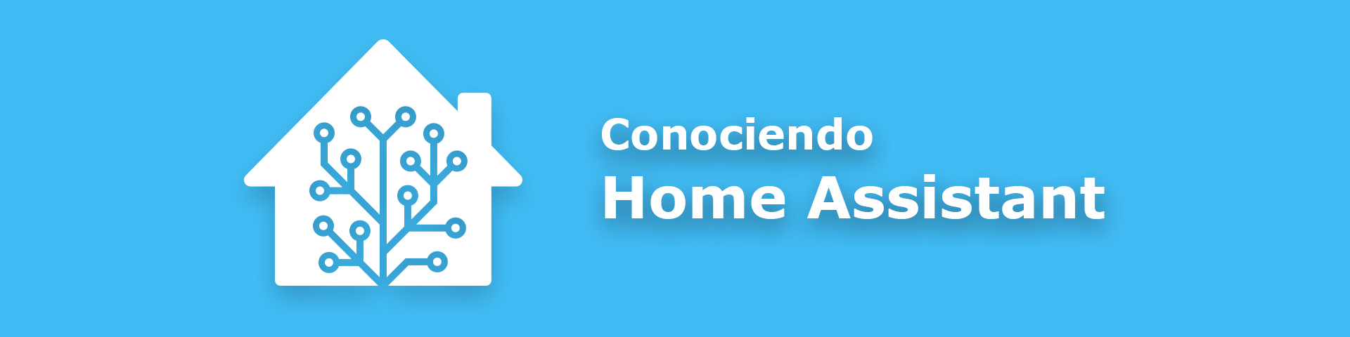 Conociendo Home Assistant